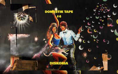 DOMESTIK TAPE #4 BY DISKORIA