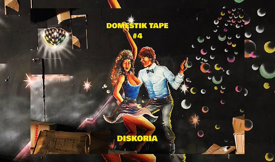 DOMESTIK TAPE #4 BY DISKORIA